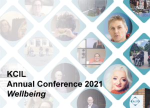 KCIL Annual Conference 2021 - Wellbeing, the background is a grid of the KCIL logo (diamonds with circles). In each circle is a photo of something KCIL has done in 2020-21, such as Zoom meetings. Plus there are photos of Steve Brown and Samantha Renke.